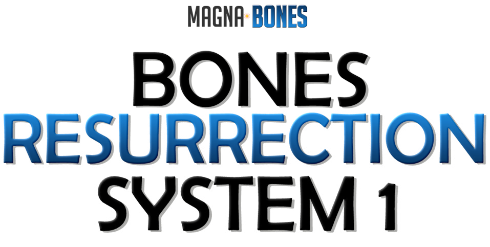 Bones Resurrection System 1